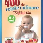 400-de-retete-culinare-pentru-copilul-tau-0-3-ani-cresteti-mari-si-sanatosi-ebook